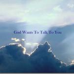 God longs to be heard……