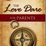 The Love Dare for Parents-A Give-Away!!!!